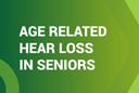 Age Related Hear Loss in Seniors